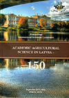 "Academic Agricultural Science in Latvia-150 	  International Scientific Conference ""Academic Agricultural Science in Latvia-150"". Academic agricultural science in Latvia-150 : proceedings : international scientific conference, September 19-21, 2013, Jelgava, Latvia / [organizing committee, chairman P. Rivža ; scientific committee: J. Skujāns ... [u.c.] ; Latvia University of Agriculture]. Jelgava : Latvijas Lauksaimniecības universitāte, [c2013]. 267 lpp. ISBN 9789984481180."