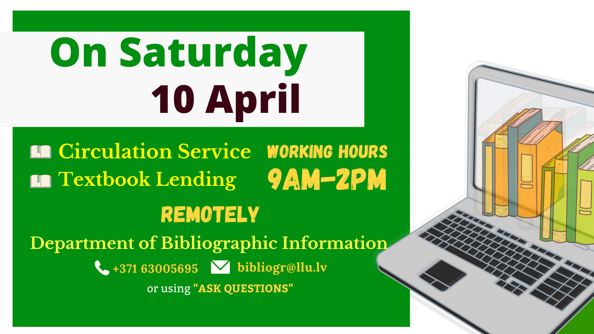 On Saturday 10 April  Fundamental Library of the Latvia University of Life Sciences and Technologies  is open from 9am until 2pm.