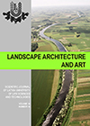 Landscape architecture and art : scientific journal of the Latvia University of Life Sciences and Technologies / Latvia University of Life Sciences and Technologies. Jelgava ISSN 2255-8632. E-ISSN 2255-8640