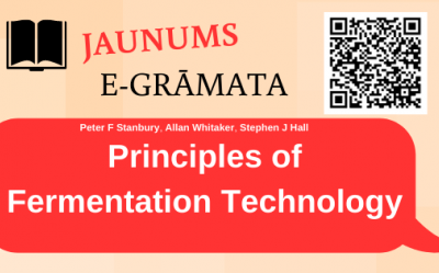 E-grāmata elektroniskajā katalogā - Principles of Fermentation Technology / Peter F. Stanbury, Allan Whitaker, Stephen J. Hall.  Third edition. Oxford :Cambridge, MA : Butterworth-Heinemann, [2017] 1 tiešsaistes resurss (xix, 803 lp.) : ilustrācijas, tabulas. ISBN 9780444634085 (PDF).